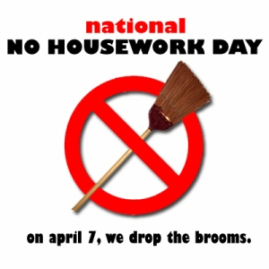 07 04 No House work Day